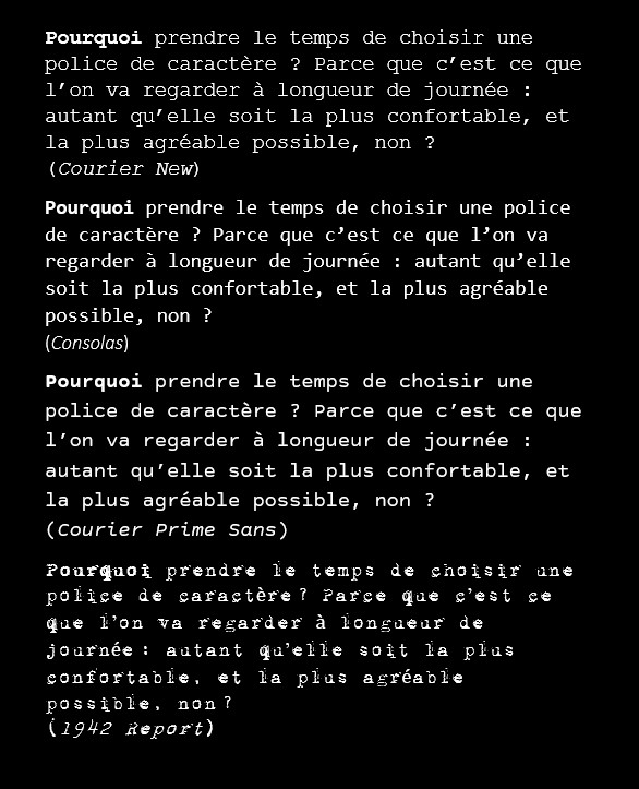 The same sample text, in French, using Courier New, Consolas, Courier Prime Sans and 1942 Report fonts